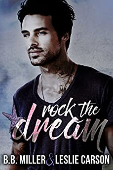 Rock the Dream (Redfall Dream Series Book 1) by [Miller, BB, Carson, Leslie]