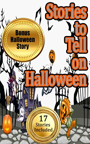 Stories to Tell on Halloween: Short Stories for Kids and Parents to Read Together (17 Different Stories Included in this Bundle)
