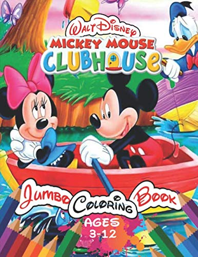 Walt Disney Mickey Mouse Clubhouse Jumbo Coloring Book Age 3-12: Coloring Book For Kids and Adults with Fun and Easy Coloring Pages for Сartoon, Book and Films Lovers, with 25 Exclusive Illustrations