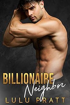 Billionaire Neighbor by [Pratt, Lulu]