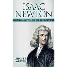 Isaac Newton: Isaac Newton 99 Lessons and Wisdoms