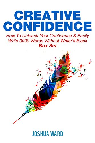 Creative Confidence:How To Unleash Your Confidence & Easily Write 3000 Words Without Writer's Block Box Set (The Blokehead Success Series) (English Edition)