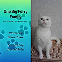 One Big Furry Family:  The Adventures of Miracle, Book 2 Audiobook by Marie Tayse Narrated by Sue Chisholm