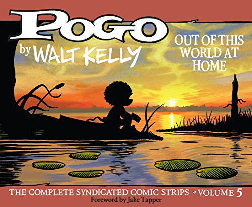 Pogo The Complete Syndicated Comic Strips: Out Of This World At Home (Vol. 5)  (Walt Kelly's Pogo) (Pogo Tv)