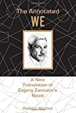 img - for The Annotated We: A New Translation of Evgeny Zamiatin s Novel book / textbook / text book