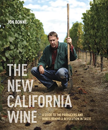 (The New California Wine: A Guide to the Producers and Wines Behind a Revolution in Taste)