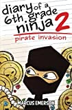 img - for Diary of a 6th Grade Ninja 2: Pirate Invasion book / textbook / text book