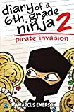 Diary of a 6th Grade Ninja 2: Pirate Invasion