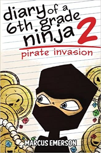 Diary of a 6th Grade Ninja 2: Pirate Invasion: Marcus ...