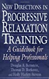 img - for New Directions in Progressive Relaxation Training: A Guidebook for Helping Professionals book / textbook / text book