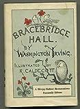 Bracebridge Hall, Washington Irving, 0912882352