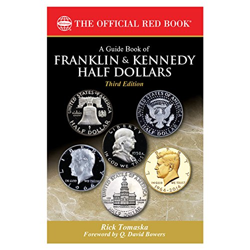 (Guide Book of Franklin and Kennedy Half Dollars, 3rd)