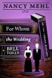 Front cover for the book For Whom the Wedding Bell Tolls by Nancy Mehl