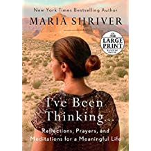 I've Been Thinking . . .: Reflections, Prayers, and Meditations for a Meaningful Life (Random House Large Print)