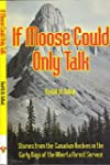 If moose could only talk: Stories fro...