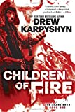 Children of Fire (the Chaos Born, Book One), Drew Karpyshyn, 0553393499