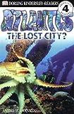 DK Readers: Atlantis, The Lost City (Level 4: Proficient Readers)