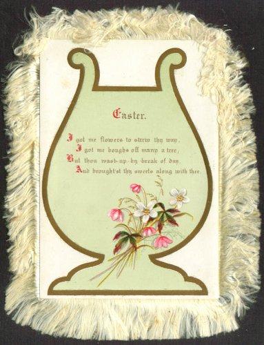Easter Got Me Flowers 2-side silk fringe Victorian card ()