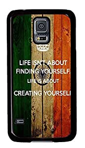 Samsung Galaxy S5 Life Isnt About Finding Yourself PC Custom Samsung Galaxy S5 Case Cover Black