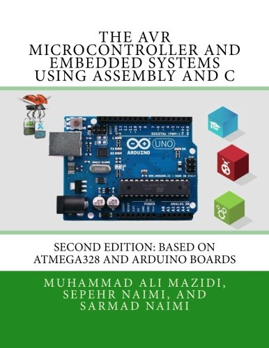 The AVR Microcontroller and Embedded Systems Using Assembly and C: Using Arduino Uno and Atmel Studio