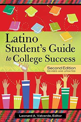 The Latino Student's Guide to College Success
