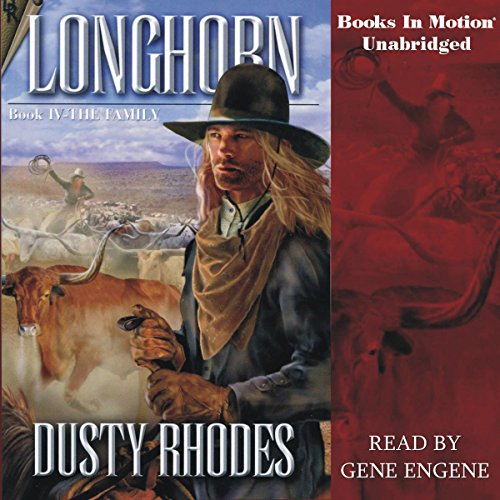 Longhorn IV: The Family: Longhorn Series, Book (Longhorn Series)