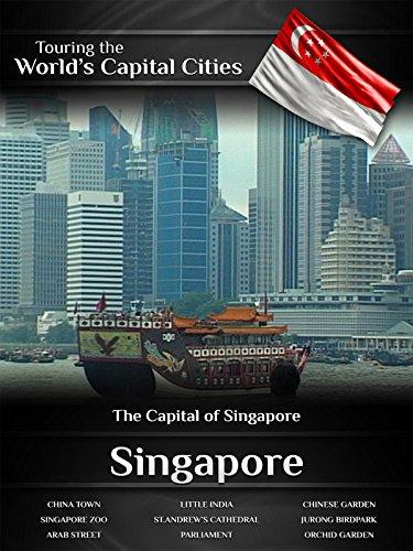 Touring the World's Capital Cities Singapore: The Capital of - Raffles City Singapore