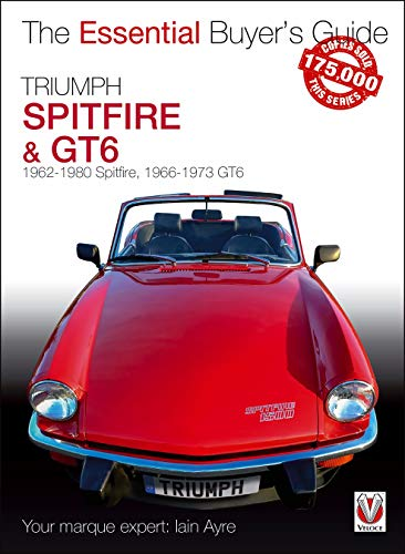 - Triumph Spitfire and GT6: The Essential Buyer's Guide