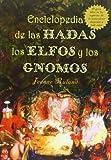 Enciclopedia de las Hadas, los Elfos y los Gnomos, Jeanne Ruland and JEANNE RULAND, 8497773527
