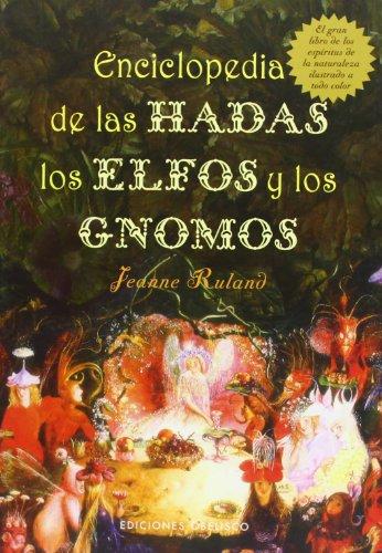 ENCICLOPEDIA DE LAS HADAS, LOS ELFOS Y LOS GNOMOS (Magia Y Ocultismo) (Spanish Edition) [Jeanne Ruland] (Tapa Dura)