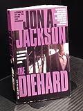 The Diehard, Jon A. Jackson, 0440217172