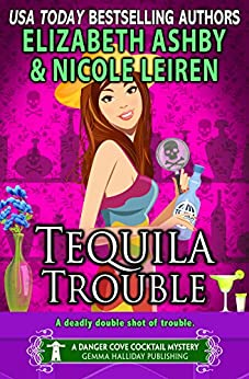 Tequila Trouble: a Danger Cove Cocktail Mystery (Danger Cove Mysteries Book 20) by [Leiren, Nicole, Ashby, Elizabeth]