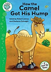 Tadpoles Tales: Just So Stories - How the Camel Got His Hump