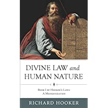 Divine Law and Human Nature: Book I of Hooker's Laws: A Modernization