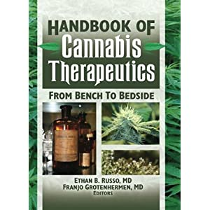 The Handbook of Cannabis Therapeutics: From Bench to Bedside (Haworth Series in Integrative Healing)