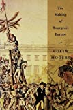 img - for The Making of Bourgeois Europe: Absolutism, Revolution, and the Rise of Capitalism in England, France and Germany by Colin Peter Mooers (1991-03-17) book / textbook / text book