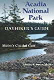 Acadia National Park: Dayhiker's Guide: Maine's Coastal Gem (Dayhiker's Guides)
