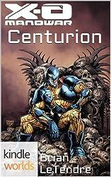 X-O Manowar: Centurion (Kindle Worlds Novella)