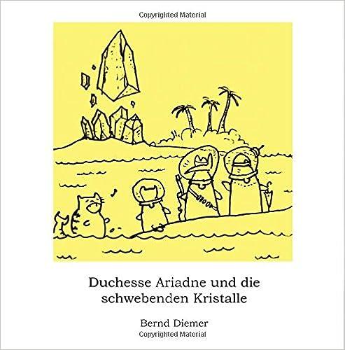 Duchesse Ariadne und die schwebenden Kristalle: Volume 4 (Die Abenteuer von Duchesse Ariadne)