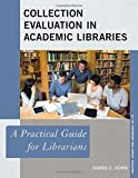 img - for Collection Evaluation in Academic Libraries: A Practical Guide for Librarians (Practical Guides for Librarians) book / textbook / text book