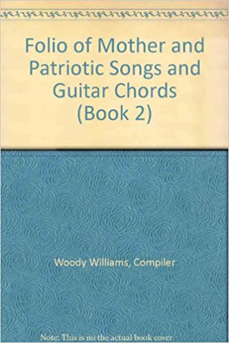 Folio of Mother and Patriotic Songs and Guitar Chords (Book 2 ...