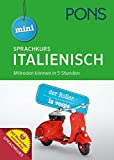 PONS Mini Sprachkurs Italienisch: Mitreden können in 5 Stunden. Mit Audio-Training, Audio-Sprachführer und Wortschatztrainer-App.