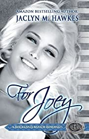 For Joey: A love story (Rockland Ranch series Book 4)