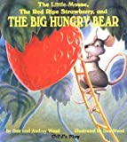 img - for By Don WoodThe Little Mouse, the Red Ripe Strawberry, and the Big Hungry Bear (Child's Play Library)[Board book] June 1, 1998 book / textbook / text book