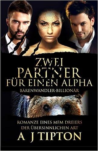 Zwei Partner für einen Alpha: Romanze eines MFM Dreiers der Übersinnlichen Art: Volume 2 (Bärenwandler-Billionär)