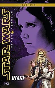 Star Wars - Force Rebelle 2 - Otage par Alex Wheeler