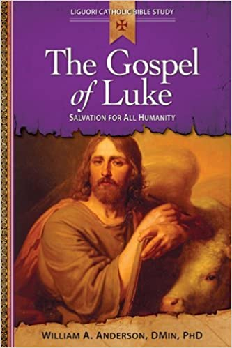 The Gospel of Luke: Salvation for All Humanity (Liguori Catholic Bible Study) by William Anderson (2012-09-15)
