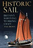 Historic Sail, Paul Brown, 0752485814