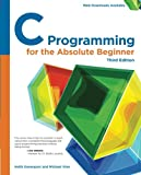 C Programming for the Absolute Beginner, 3rd 3rd Edition