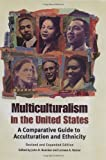 img - for Multiculturalism in the United States: A Comparative Guide to Acculturation and Ethnicity, 2nd Edition book / textbook / text book